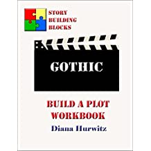 Gothic: Build A Plot Workbook (Story Building Blocks 9)