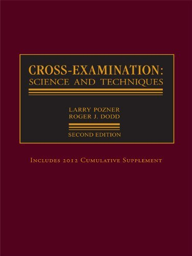 Cross-Examination: Science and Techniques [Hardcover] [2004] (Author) Larry S. Pozner, Roger Dodd ebook