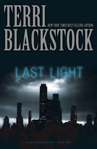 Last Light (The Restoration Series Book 1) (Teri Blackstock Kindle Books)
