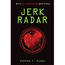 Jerk Radar: How to Stop an Abusive Relationship Before It Starts