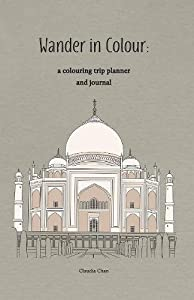 Wander in Colour - A Colouring Trip Planner and Journal