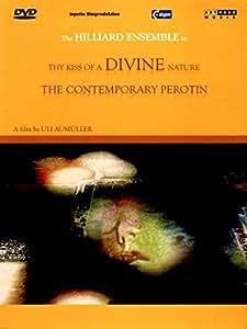 Thy Kiss of a Divine Nature: The Contemporary Perotin [2 DVD+Bonus CD]