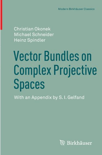 Vector Bundles on Complex Projective Spaces: With an Appendix by S. I. Gelfand (Modern Birkhäuser Classics)