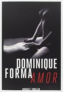 Amor, Forma, Dominique