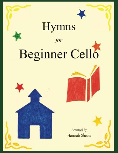 Hymns for Beginner Cello: Easy Hymns for early Cellists ()