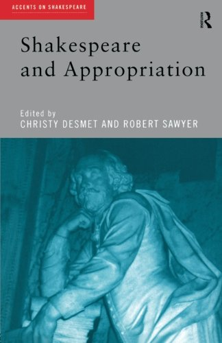 Shakespeare and Appropriation (Accents on Shakespeare)