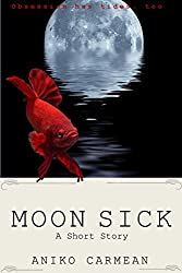 Moon Sick: A Short Story