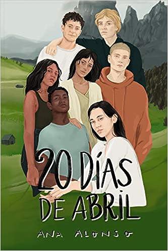 Veinte días de abril de Ana Alonso