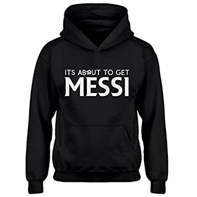 Indica Plateau Its About to Get Messi Hoodie for Kids