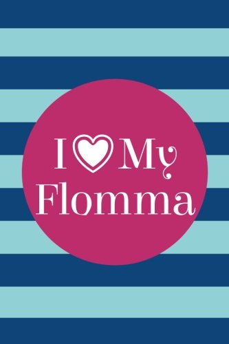 Read Online I Love My Flomma (6x9 Journal): Lined Writing Notebook, 120 Pages – Lapis & Paradise Blue Stripes With Pink Details pdf