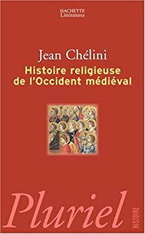 Histoire religieuse de l'Occident médiéval par Chélini
