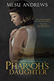 The Pharaoh's Daughter: A Treasures of the Nile Novel