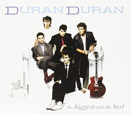 Duran Duran - The Biggest And The Best By Duran Duran - Zortam Music