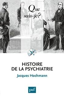 Histoire de la psychiatrie, Hochmann, Jacques