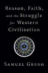 """Gregg's book is the closet thing I've encountered in a long time to a one-volume user's manual for operating Western Civilization."" —The Stream""Reason, Faith, and the Struggle for Western Civilization offers a concise intellectual history of..."