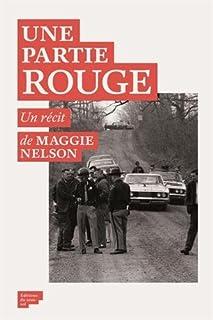 Une partie rouge : autobiographie d'un procès, Nelson, Maggie