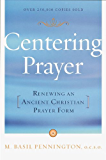 Centering Prayer: Renewing an Ancient Christian Prayer Form (English Edition)