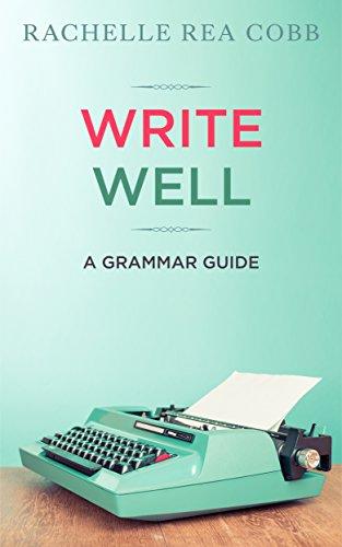 Well Write - Write Well: A Grammar Guide