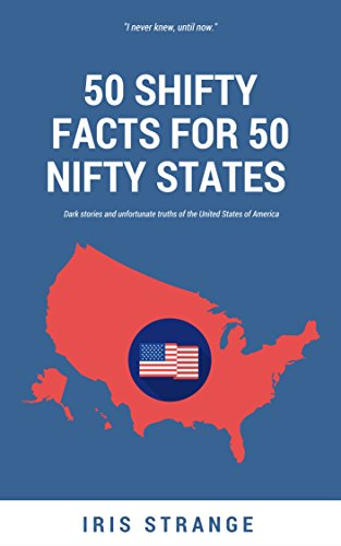 Shifty Facts For  Nifty States Dark Stories And Unfortunate Truths Of The United