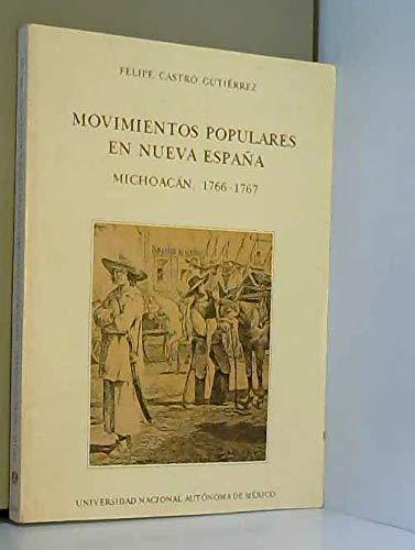 Movimientos populares en Nueva España, Michoacán, 1766-1767 Serie ...