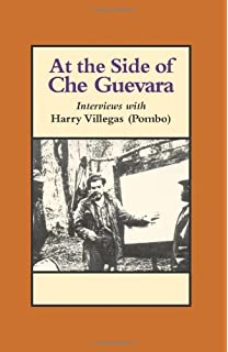 At the Side of Che Guevara: Interviews With Harry Villegas (Pombo)
