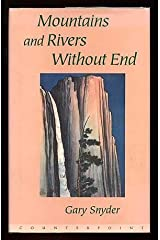 Mountains and Rivers Without End by Gary Snyder (1996-10-04) Hardcover
