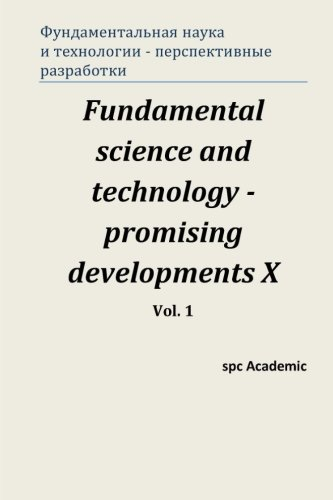 Fundamental science and technology - promising developments X.Vol. 1: Proceedings of the Conference. North Charleston, 12-13.12.2016 (Volume 1) (Russian Edition) pdf