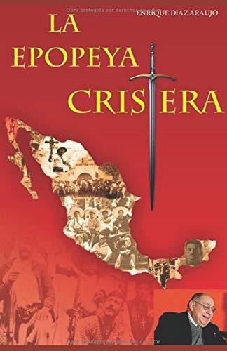 La epopeya cristera  [Díaz Araujo, Enrique] (Tapa Blanda)