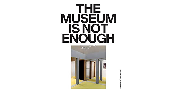 The Museum Is Not Enough (Sternberg Press): Amazon.es: Borasi, Giovanna, Ferre, Albert, Garutti, Francesco, Kelley, Jayne, Zardini, Mirko: Libros en idiomas extranjeros