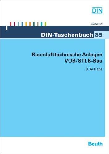 Raumlufttechnische Anlagen VOB/STLB-Bau: VOB Teil B: DIN 1961, VOB Teil C: ATV DIN 18299, ATV DIN 18379 Broschiert – 2010 DIN e.V Beuth 3410204008 Bau- und Umwelttechnik