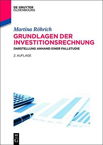 Grundlagen der Investitionsrechnung: Darstellung anhand einer Fallstudie Taschenbuch – 19. August 2014 Martina Röhrich De Gruyter Oldenbourg 3486713558 Betriebswirtschaft