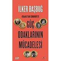 Güç Odaklarının Mücadelesi: Osmanlı'dan Cumhuriyete