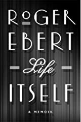 Life Itself: A Memoir Hardcover