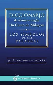 Diccionario de términos según Un Curso de Milagros: Los símbolos de