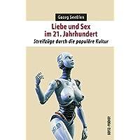 Liebe und Sex im 21. Jahrhundert: Streifzüge durch die populäre Kultur (Sexual Politics)