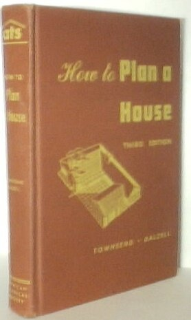 How To Plan A House, Third Edition, 10th Printing, 1961