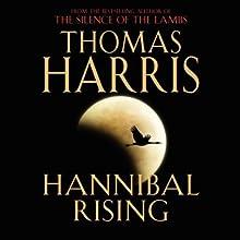 Hannibal Rising Audiobook by Thomas Harris Narrated by Thomas Harris