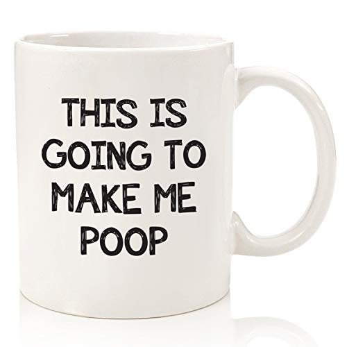 Funny Gag Gifts - Mug: This Is Going To Make Me Po-p - Best Christmas Gifts For Dad, Men - Unique Gift Idea For Him From Son, Daughter, Wife - Top Bday Present For Husband, Brother - Fun Novelty Cup (Him Bday For Gift Ideas)