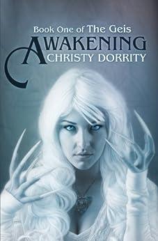 Awakening (The Geis Book 1) by [Dorrity, Christy]