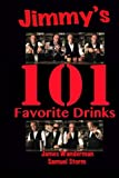 Jimmy's 101 Favorite Drinks, James Wanderman and Samuel Storm, 1494480069