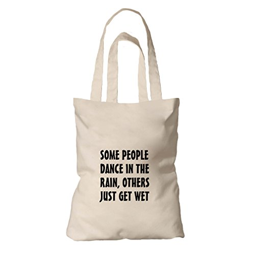 Some People Rain Others Just Get Wet Organic Cotton Canvas Tote Bag - Some Forget People Never You