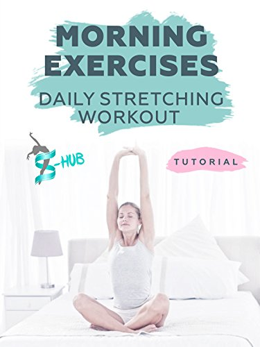 Morning exercises  Daily stretching workout
