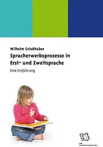 Spracherwerbsprozesse in Erst- und Zweitsprache. Eine Einführung