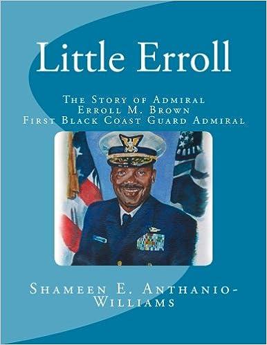 Little Erroll: The Story Of Admiral Erroll Mingo Brown: First Black Coast Guard Admiral Descargar PDF Ahora