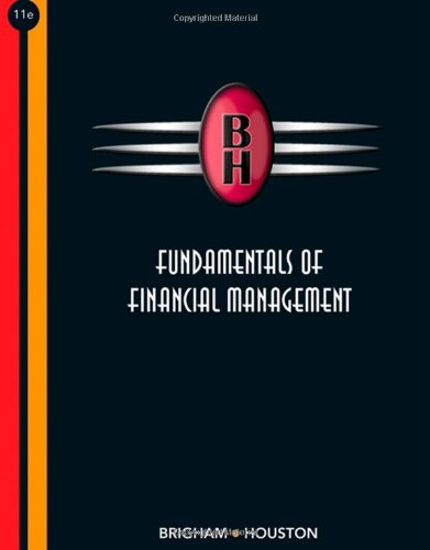 Fundamentals of Financial Management (with Thomson ONE - Business School Edition) (Available Titles CengageNOW)