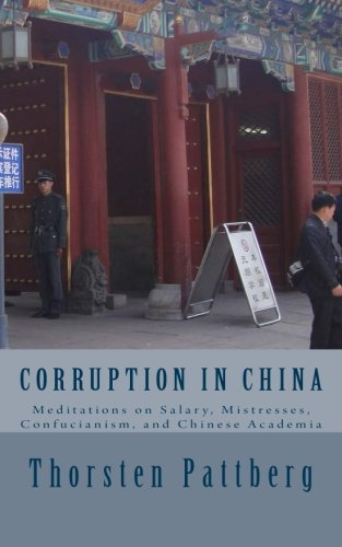 Corruption in China: Meditations on Salary, Mistresses, Confucianism, and Chinese Academia