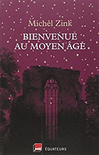 Bienvenue au Moyen Age, Zink, Michel