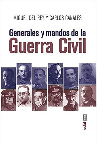 Generales y mandos de la Guerra Civil Crónicas de la Historia ...