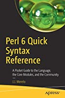 Perl 6 Quick Syntax Reference Front Cover