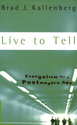 Live to Tell: Evangelism for a Postmodern Age